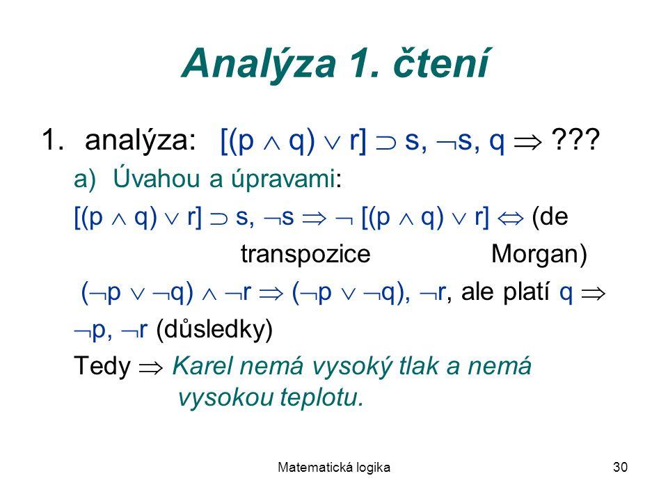 Analýza 1. čtení analýza: [(p  q)  r]  s, s, q 